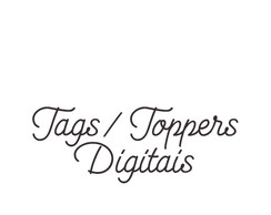 TAGS/TOPPERS DIGITAIS