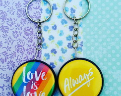 Chaveiro dupla face: Love is love always