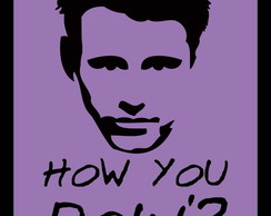 Quadro Poster Frase How You Doin 30x40cm #8042