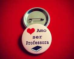 Button: Amo ser professora