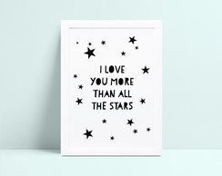 Quadro I Love You More Than All The Star