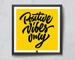 Quadro Frase - Positive vibes only 20x20cm