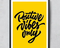 Quadro Frase - Positive vibes only 20x30cm