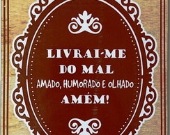 PLACA DECORATIVA EM MDF ADESIVADA LIVRAI-ME DO MAL