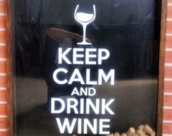 Quadro Caixa Keep Calm And Drink Wine Tam G (60x90)cm