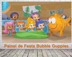 Painel de Festa Bubble Guppies