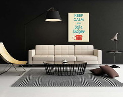 Tela Em Canvas Keep Calm And Call A Designer