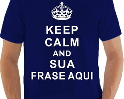 Camiseta personalizada keep calm and sua frase