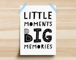 Poster Little Moments Big Memories