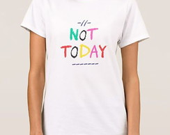 "Camiseta Babylook ""Not Today BTS"" Branca"