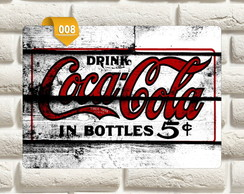 PLACA DECORATIVA - DRINK COCA COLA IN BOTTLES