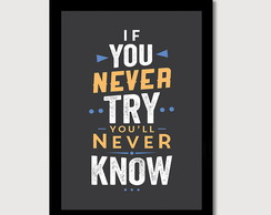 "Poster ""If You Never Try You'll Never Know"""