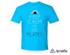 Camiseta Keep Calm And Do Pilates - Azul P M G ou GG