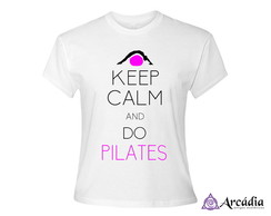 Baby Look Keep Calm And Do Pilates- Branca