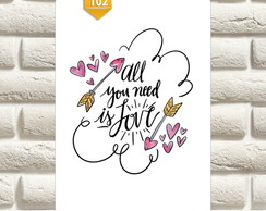PLACA DECORATIVA - ALL YOU NEED IS LOVE - REF 102
