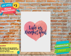 Placa Decorativa - Life is Beautiful- REF0088