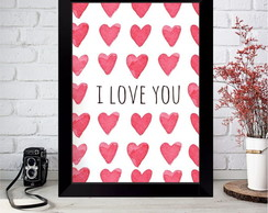 Quadro Moldura e Vidro - I love You