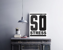 "Placa decorativa MDF ""Só Stress"""