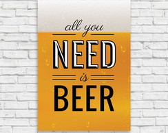 "Placa decorativa ""All you need is beer"""