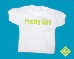 T-Shirt Bebê  e Infantil PRETTY GIRL