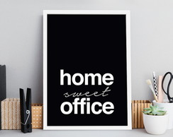 Quadro A4 Frase Home Sweet Office