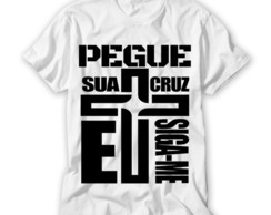 Camiseta Religiosa Pegue Sua Cruz