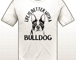 Camiseta Estampada Life is Better With a Bulldog