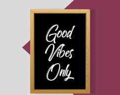 Quadro - Good vibes only