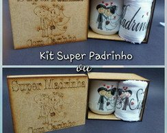 Kit Super Padrinho ou Super Madrinha