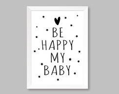 Quadro Infantil Escandinavo Be Happy My Baby