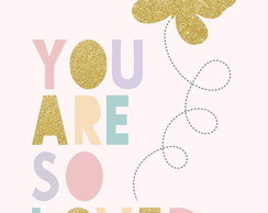 Pôster You Are so Loved A2 | Quadro decorativo