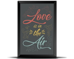 Quadro/Poster Frase Love is in the air- VD022