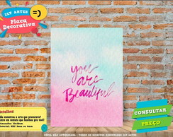Placa Decorativa - You are beautiful - REF0260