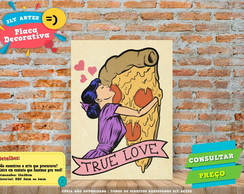 Placa Decorativa - True Love Pizza Vintage Pop Art REF0280