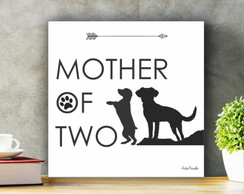 Placa Decorativa Mother Of Two Dog Cães Patas Tam. P