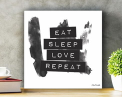 Placa Decorativa Eat Sleep Love Repeat Tamanho P