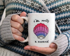 caneca i'm really a mermaid