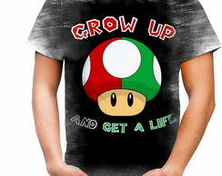 Camisa Camiseta Personalizada Grow Up And Get A Life Mario