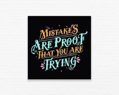 Quadrinho 15x15 Mistakes Are Proof That You Are Trying