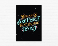 Quadrinho 19x27 Mistakes Are Proof That You Are Trying