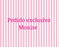 Pedido exclusivo Monise
