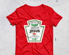 Camiseta Catchup with Jesus