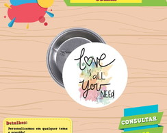 Boton personalizado - Frases - Love is all you need