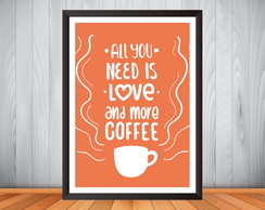 Quadro All you need is love and more coffee