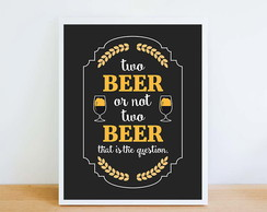 "Poster ""Two BEER or not two BEER"""