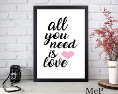 Quadro Moldura A4 Decorativa -Frase- All you need is love