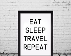 Quadro Decorativo Eat Sleep Travel Repeat