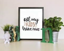 "Quadro moldura MDF ""All My Kids Have Paws"""
