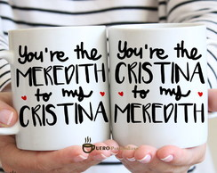 Caneca Grey's Anatomy Meredith and Cristina