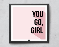Quadro You Go, Girl! 20x20cm